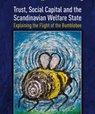Trust, Social Capital and the Scandinavian Welfare State
